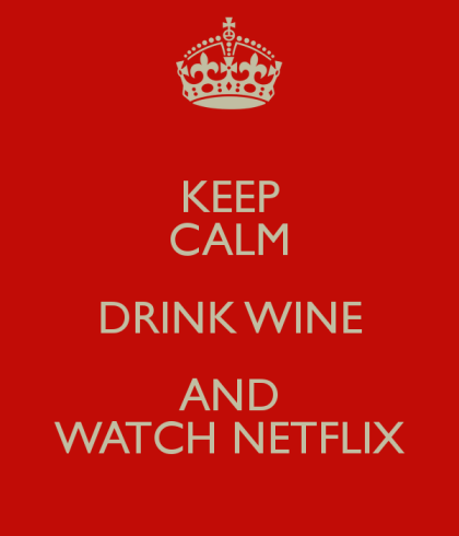 keep-calm-drink-wine-and-watch-netflix
